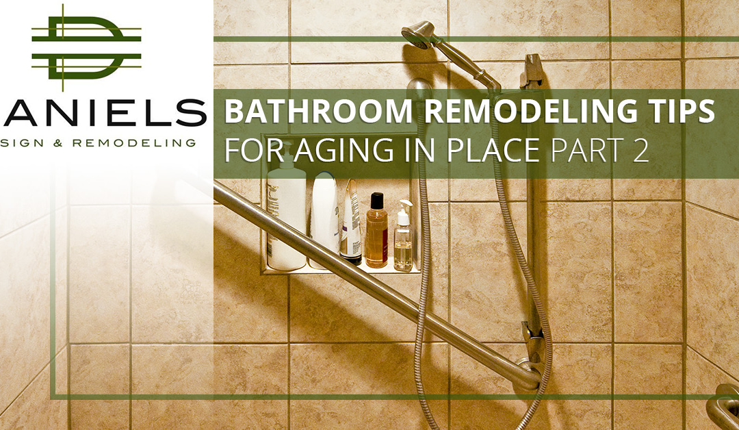 Bathroom Remodeling Tips for Aging in Place Part 2